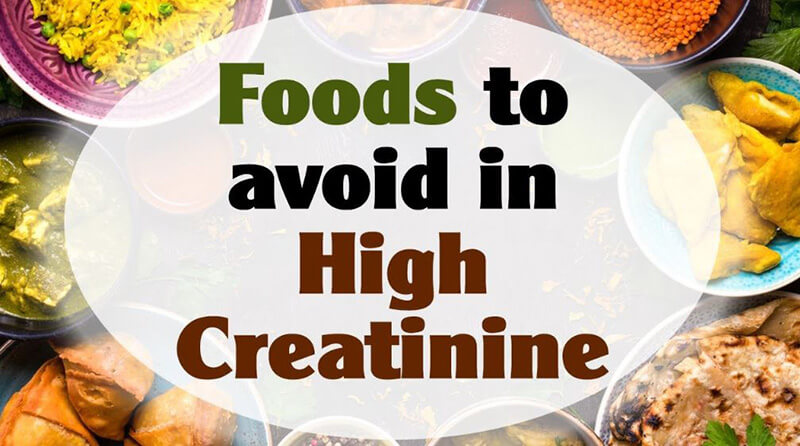what food should be avoided if creatinine is high